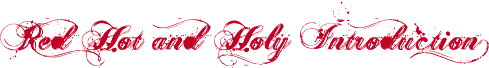 Red Hot and Holy Introduction