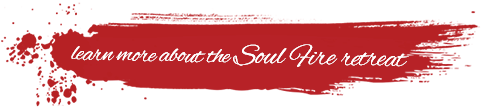 Learn More about the Soul Fire retreat